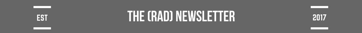the (rad) newsletter.jpg