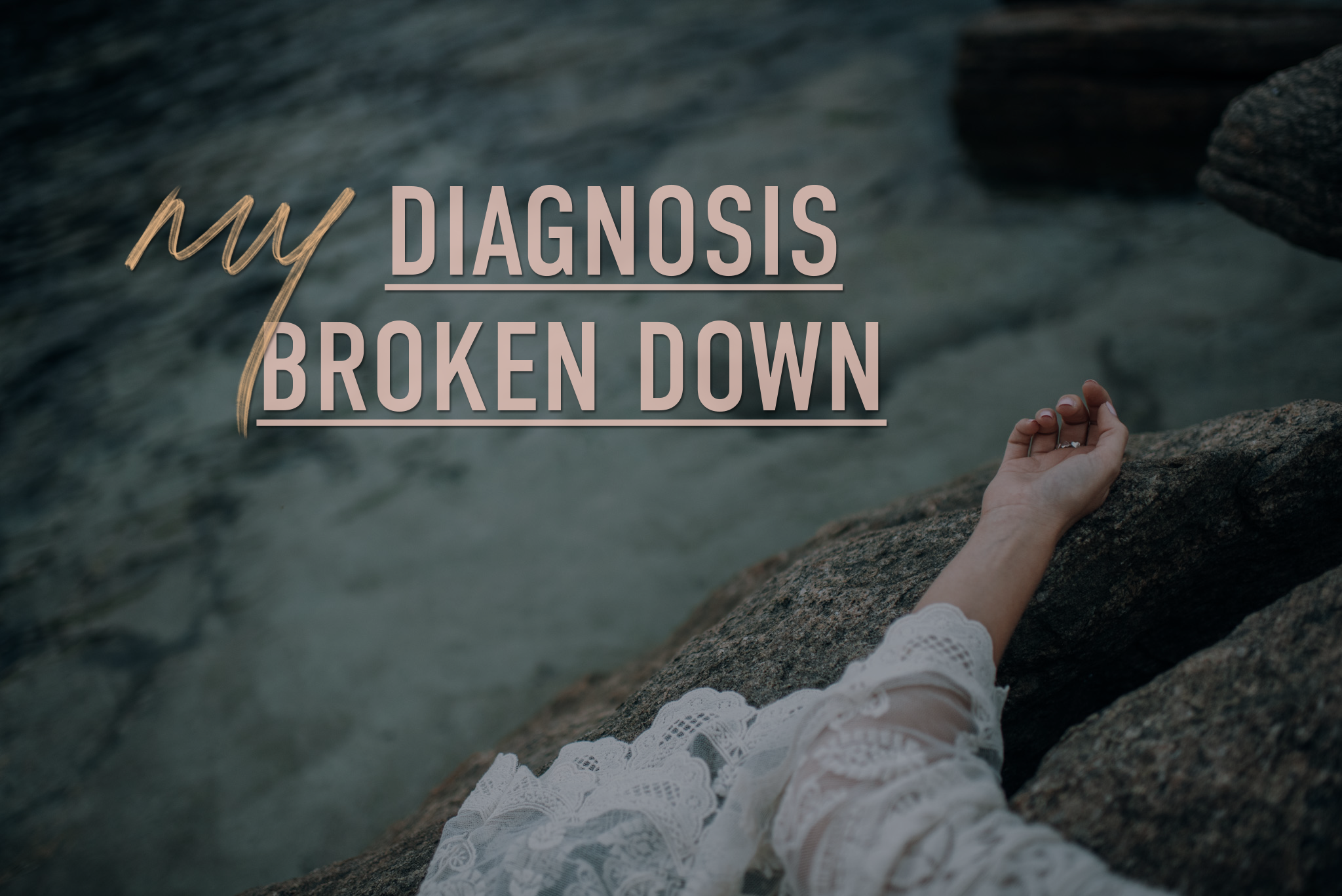 BAY OF HOPE - My Diagnosis Broken Down.png