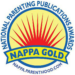 Winner of nine National Parenting Publications (NAPPA) Gold Awards