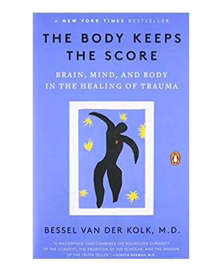 The Body Keeps Score