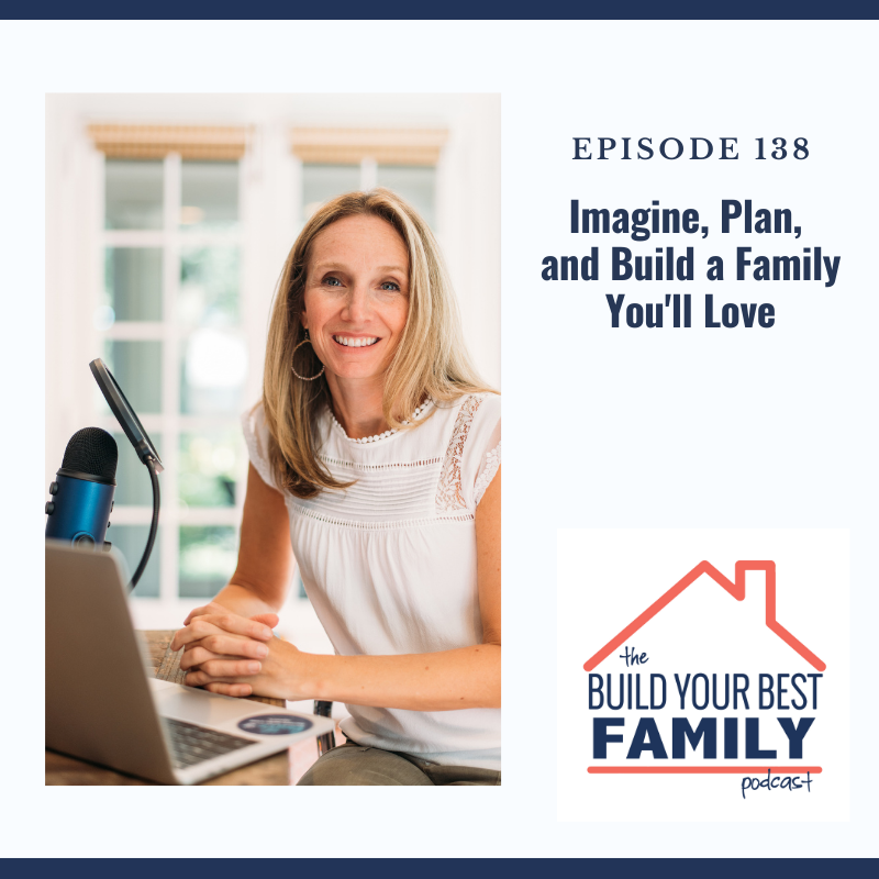 Imagine, Plan, and Build a Family Life You'll Love