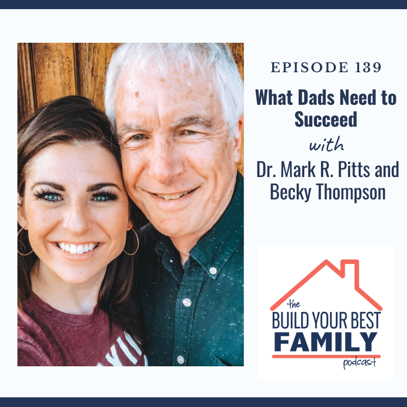 Dr. Mark R. Pitts and Becky Thompson on What Dads Need to Succeed