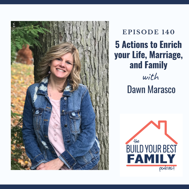 Dawn Marasco on 5 Action to Enrich your Life, Marriage, and Family