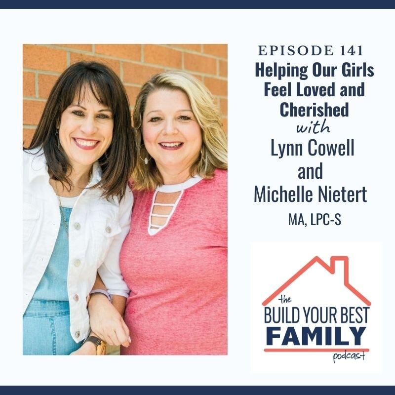 Lynn Cowell and Michelle Nietert on Helping Our Girls Feel Loved and Cherished