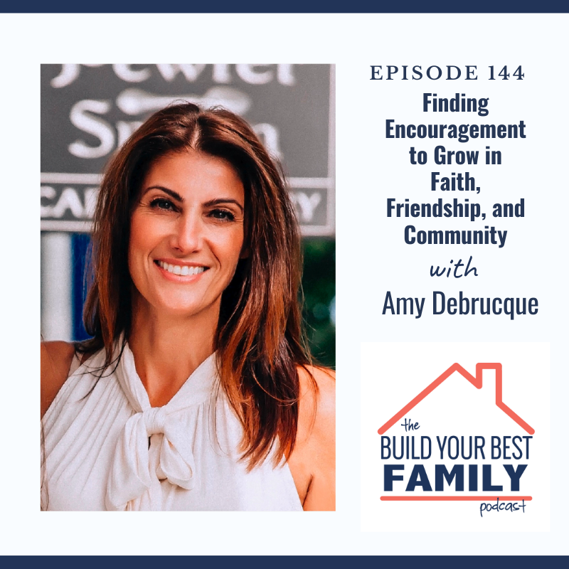 Amy Debrucque on Finding Encouragement to Grow in Faith, Friendship, and Community
