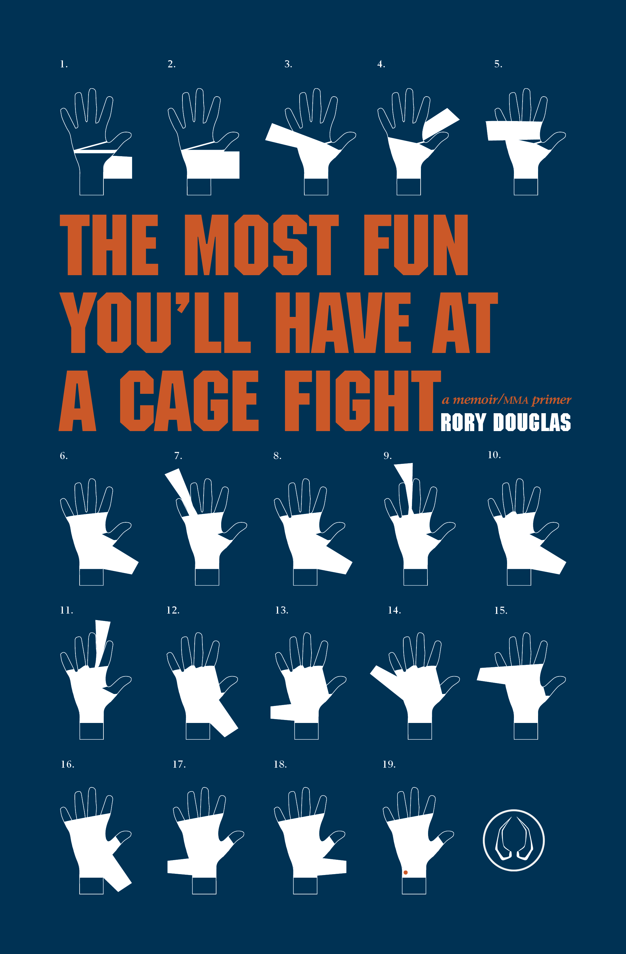 The Most Fun You'll Have At A Cage Fight by Rory Douglas (University of Hell Press, 2015)
