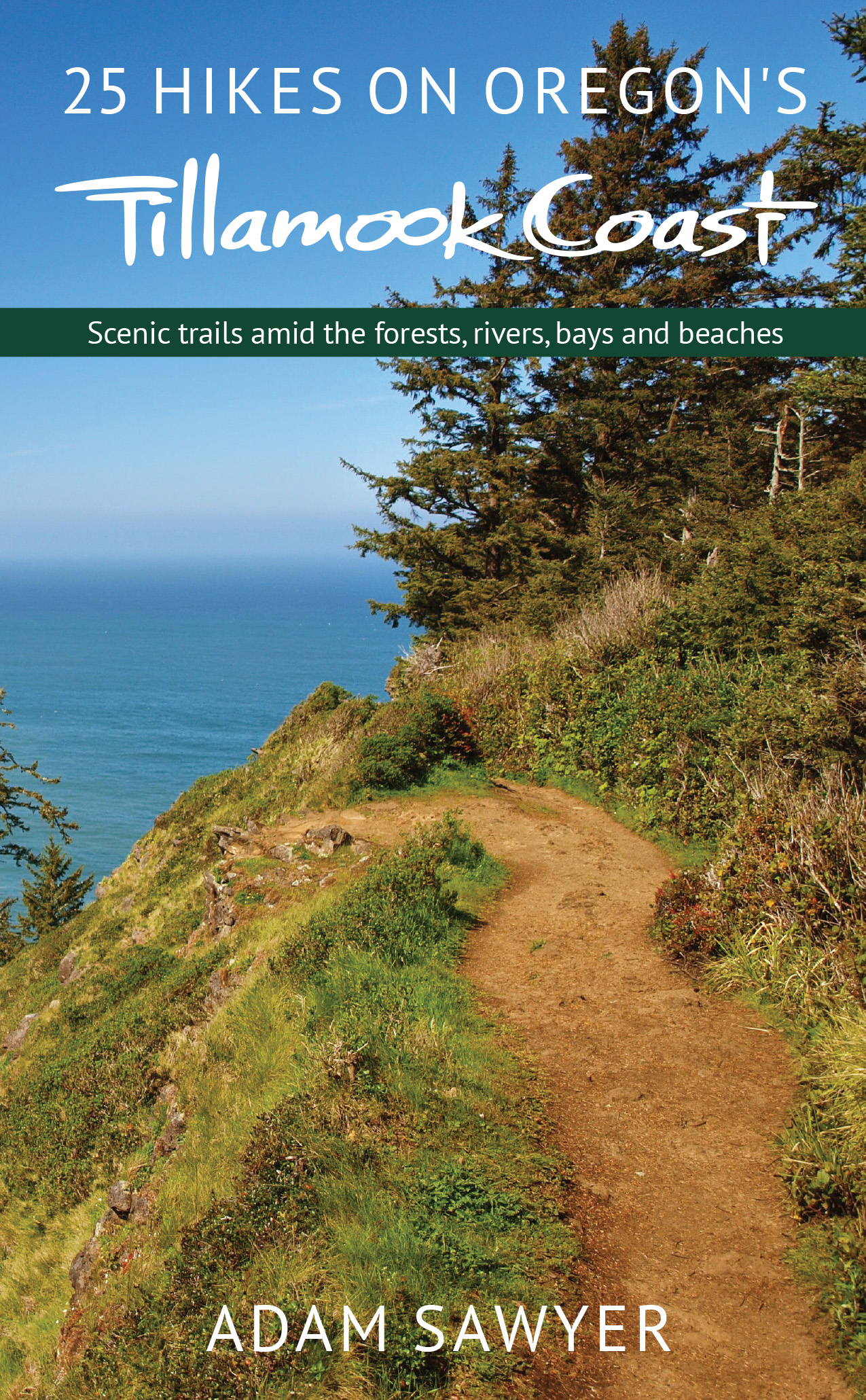 25 Hikes on Oregon's Tillamook Coast (Tillamook Coast Oregon, 2017)