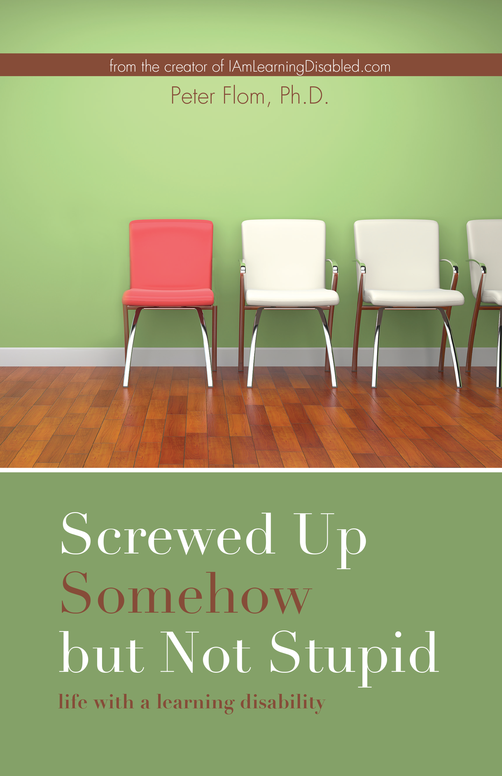 Screwed Up Somehow but Not Stupid by Peter Flom (2015)