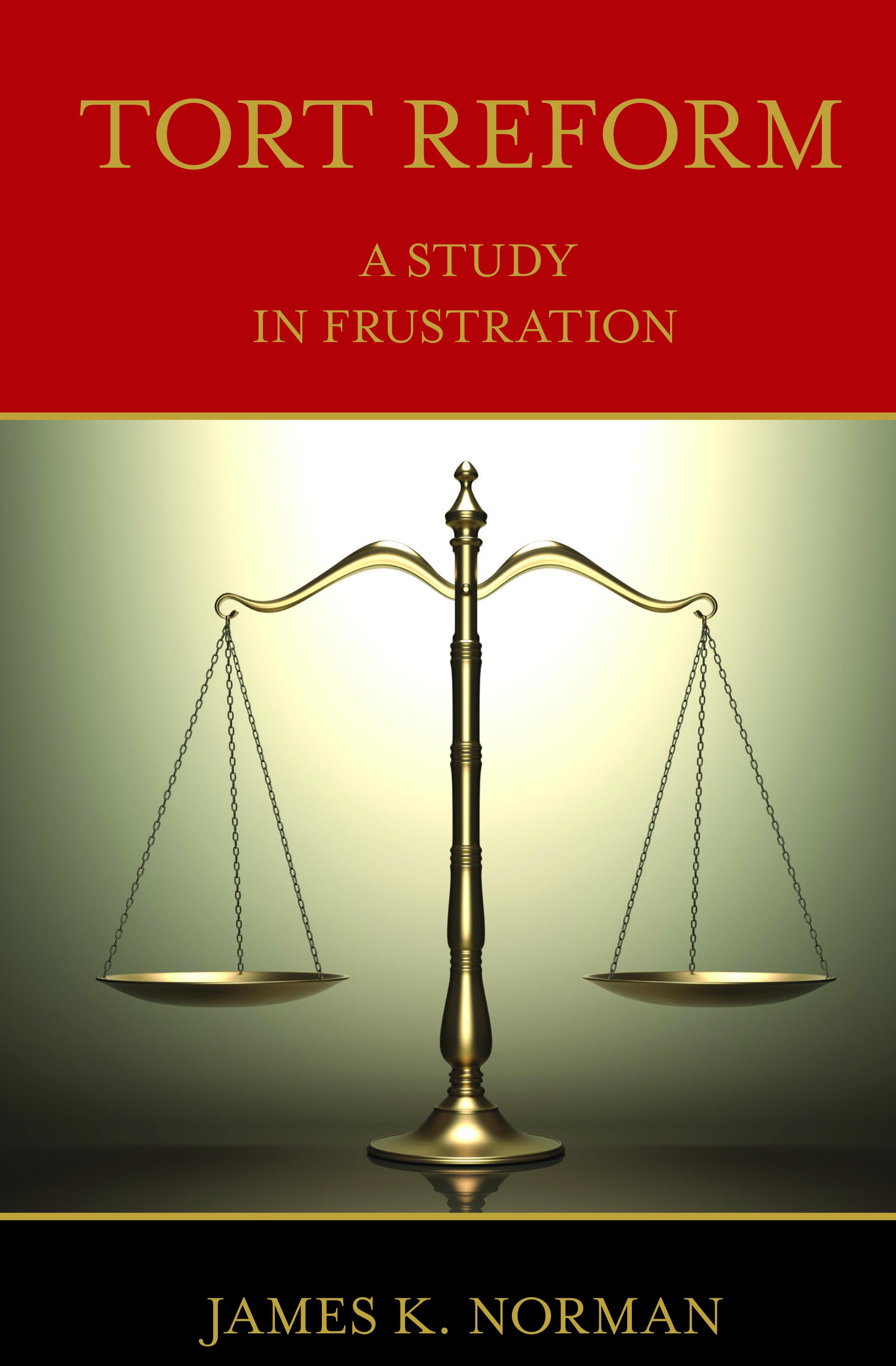 Tort Reform by James K. Norman (Frustration Press, 2018)
