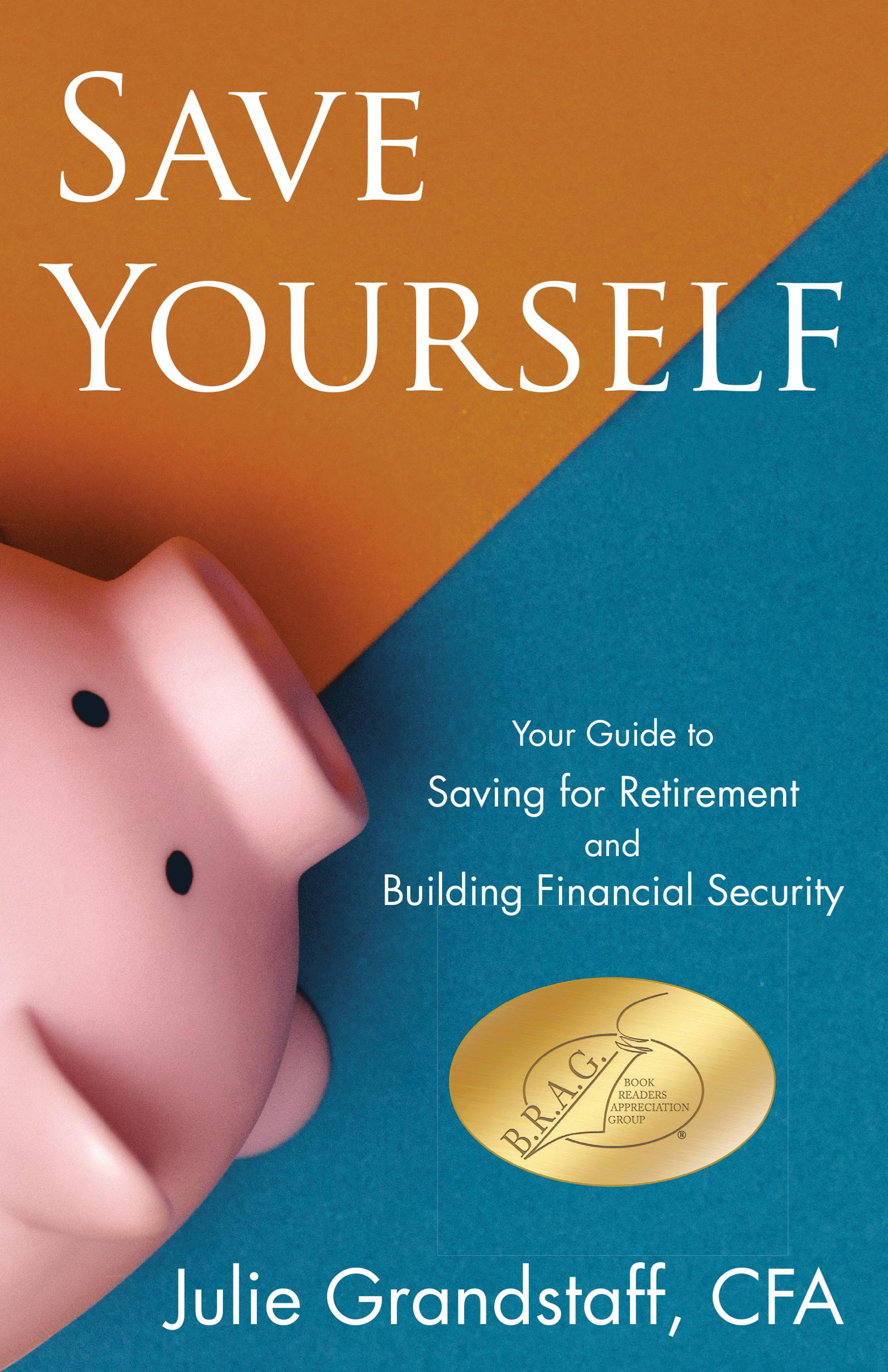 Save Yourself by Julie Grandstaff, CFA (SeSo Press, 2018)