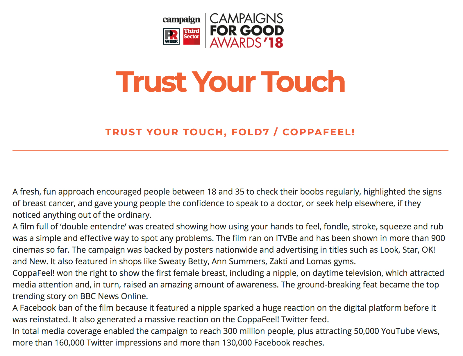 CoppaFeel! ad wins award - Campaign Magazine and PR Week voted Trust Your Touch the best Public Awareness Campaign of 2018 in their Campaigns For Good Awards. YAY!