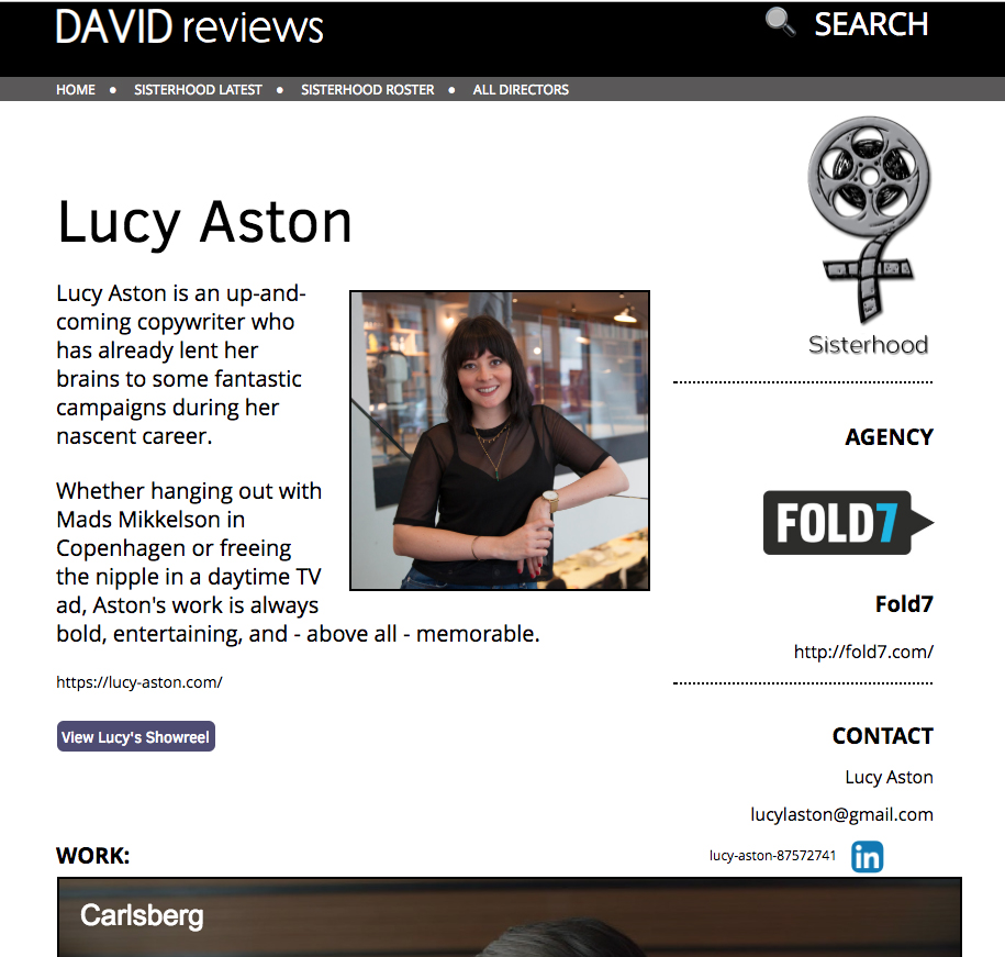 David Reviews creates my 'sisterhood' profile - The team at David Reviews have set up a section of their site dedicated to the female directors and creatives of the industry. Describing my work as 'bold, entertaining, and - above all - memorable.' Thanks DR!