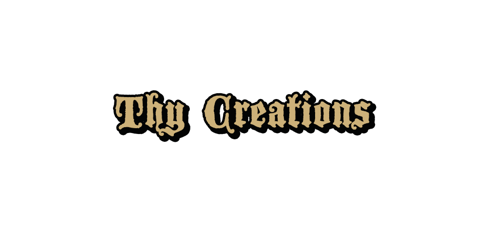 Thy Creations