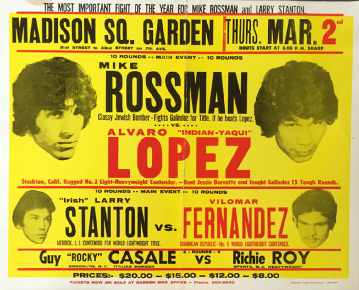 Fight poster for the main event, 3/2/'78 at MSG: Mike Rossman vs. Yaqui Lopez. Rossman did not answer the bell for the 7th. -