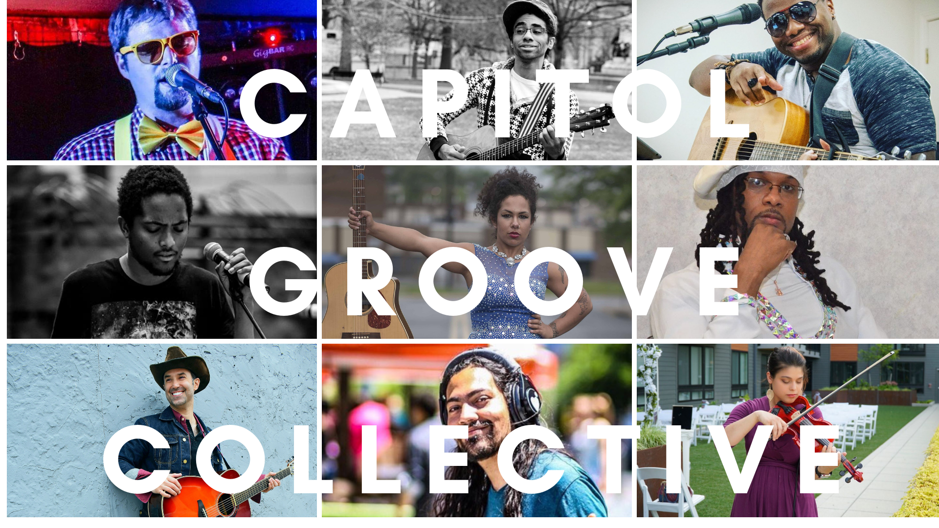 CAPITOL GROOVE COLLECTIVE : One stop shop for all of your entertainment needs - Event, festival and corporate entertainmentFeaturing:Andrew Burleson (vocals/guitar and band: original and cover music) - WATCH HEREBilly Mayfield (vocals/piano and band: original and cover music) - LISTEN HERECody Valentine (MC: original music) - LISTEN HEREDJ Reality Check (DJ: original music) - LISTEN HEREEmma G (vocals/guitar, duo and band: original and cover music) - LISTEN HEREJahnel Daliya (vocals/guitar and band: original and cover music) - LISTEN HEREMason McCormick (guitar and vocals: original humor music) - LISTEN HEREMost Savage Gentlemen (originals and covers rock / punk band: original and cover music) - LISTEN HEREMusic Giff (MC and vocals/guitar: original and cover music) - WATCH HERENick DePinto (photographer) - SEE PHOTOS HERERobert Ax (vocals/guitar and band: original and cover music) - WATCH HERESilence Echoez / Joey J Drums (vocals/guitar, drums, and band: original and cover music)Stephanie Mathias (vocals, violin and piano: original and cover music) - LISTEN HERESugi (guitarist and songwriter) - LISTEN HEREThe Dusty Stars (band: original music) - LISTEN HEREYellow Tie Guy (vocals/guitar and band: original and cover music) - LISTEN HEREFor more information, CLICK HERE