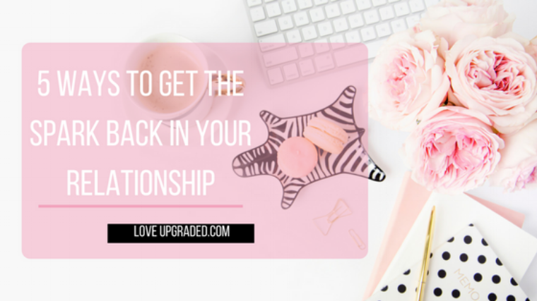 5 ways to get the Spark back in your Relationship blog title.png