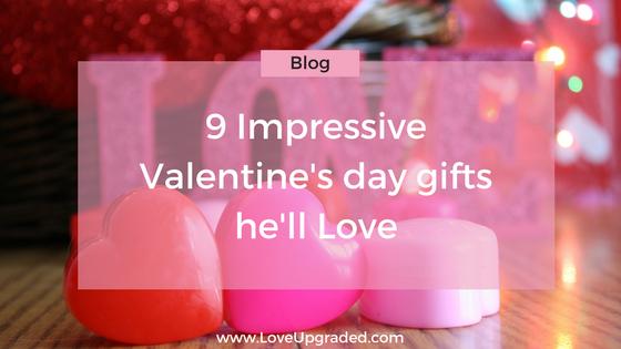 9 Impressive Valentine's gifts he'll love