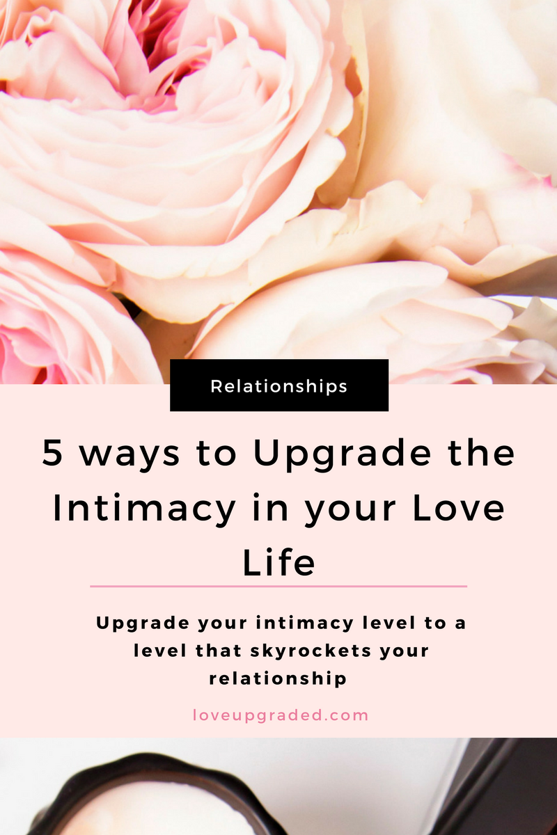 How to upgrade your intimacy