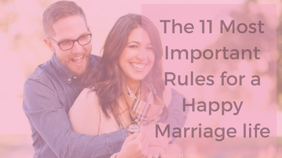 Best Rules for happy marriage