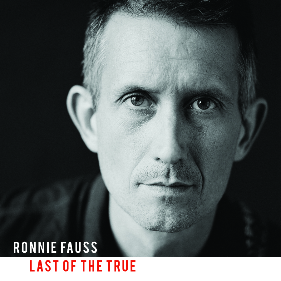 Ronnie-Fauss-Last-Of-The-True-1.jpg