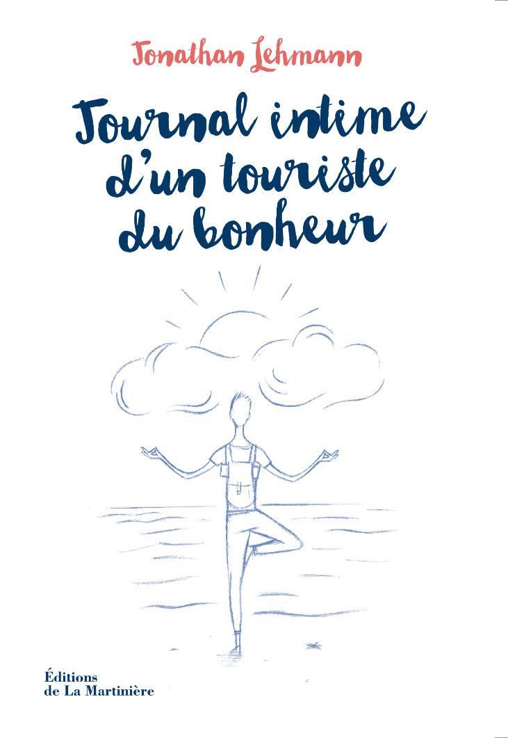 Journal intime d'un touriste du bonheur - Jonathan Lehmann