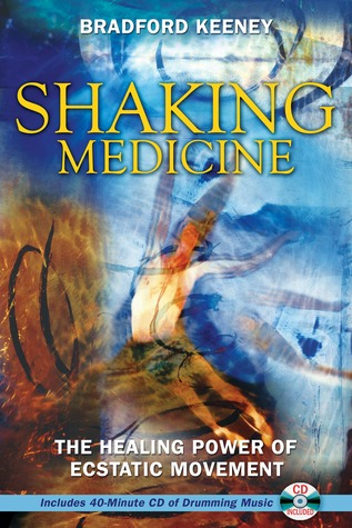 Shaking Medicine by Bradford Keeney.jpg