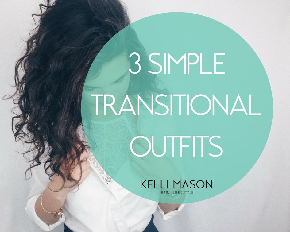 3 Simple Transitional Looks.jpg