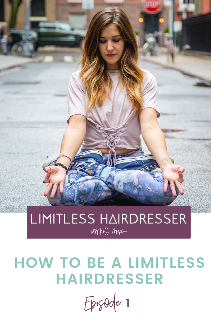 Limitless Hairdresser Podcast Ep 1: How to be Limitless Hairdresser
