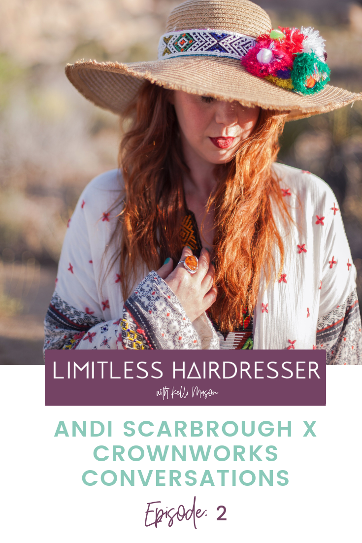 Limitless Hairdresser Podcast E2: Andi Scarbrough X CrownWorks Conversations