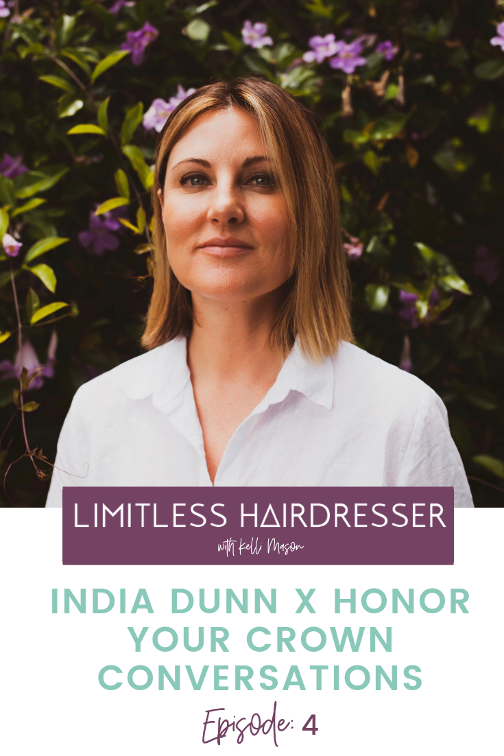 Limitless Hairdresser Podcast E4: India Dunn X Honor the Crown Conversations