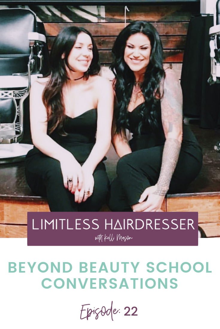 Limitless Hairdresser Podcast with Kelli Mason Episode 22: Beyond Beauty School Conversations