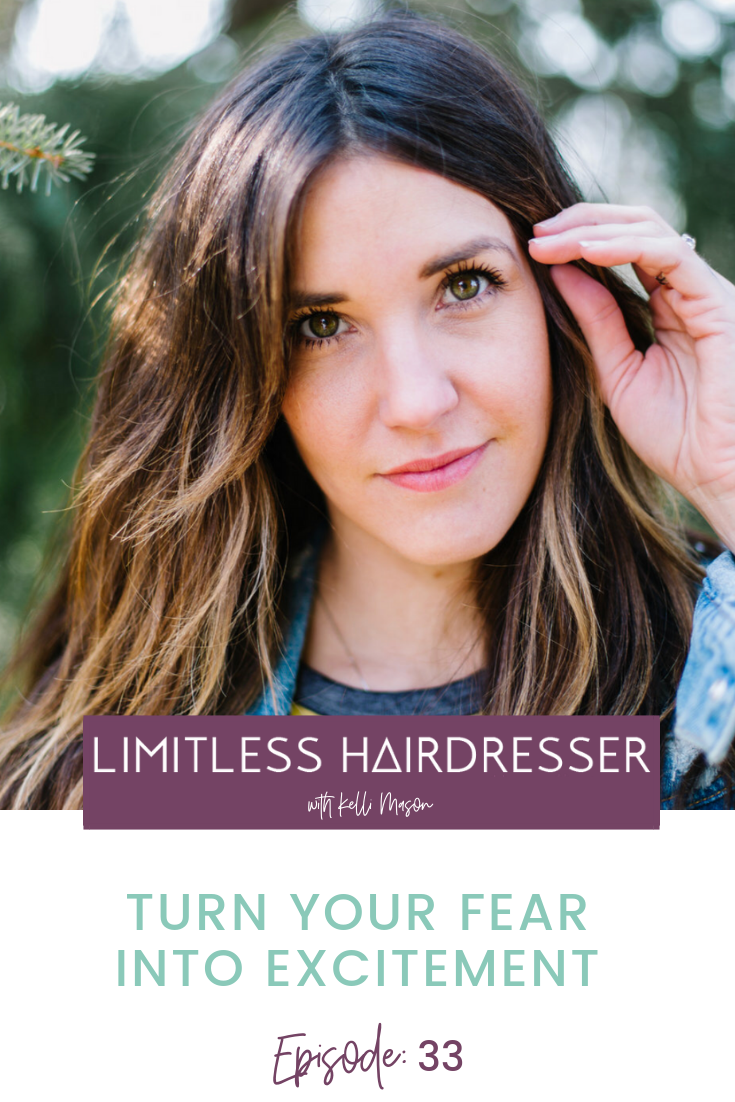 Limitless Hairdresser Podcast with Kelli Mason Episode 33: Turn your fear into excitement
