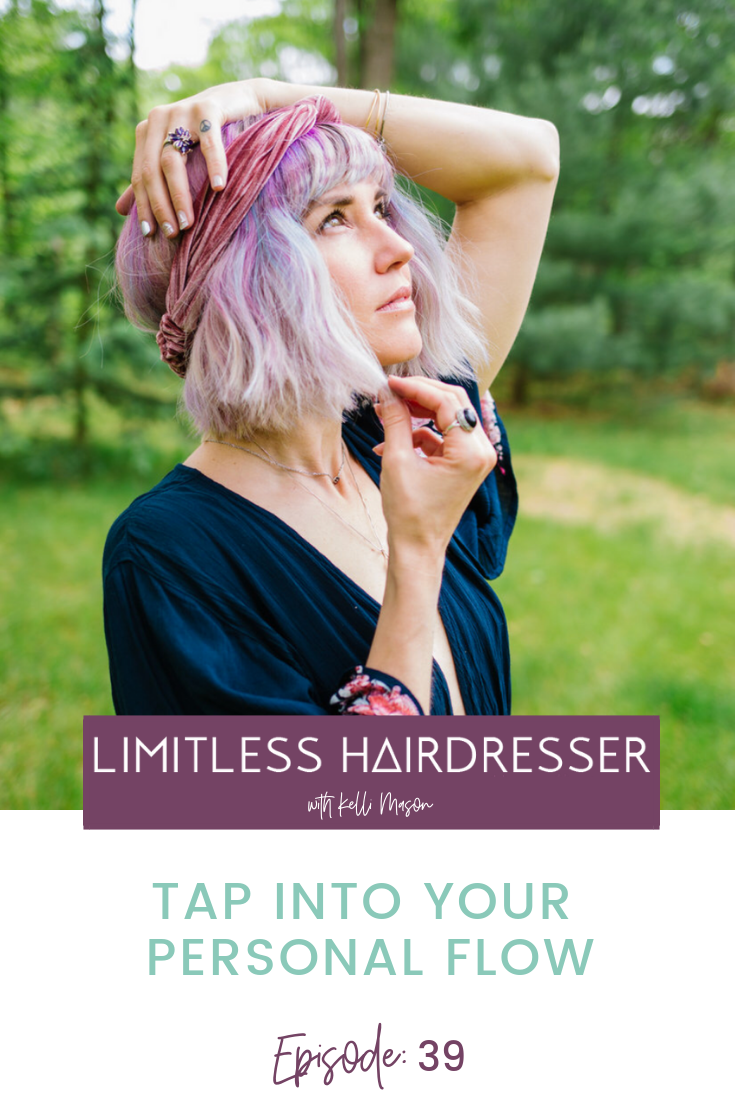 Limitless Hairdresser Podcast with Kelli Mason Episode 39: Step into your personal flow