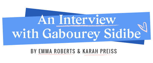 Belletrist's Emma + Karah were lucky enough to sit down with Gabourey Sidibe at her hotel in New York City as she prepared to start her book tour.