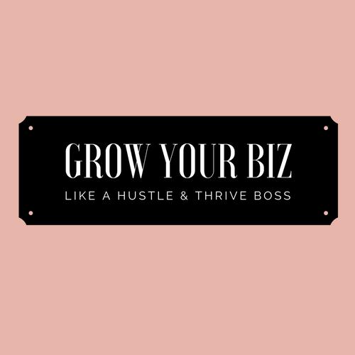 Grow your Biz like a boss.png