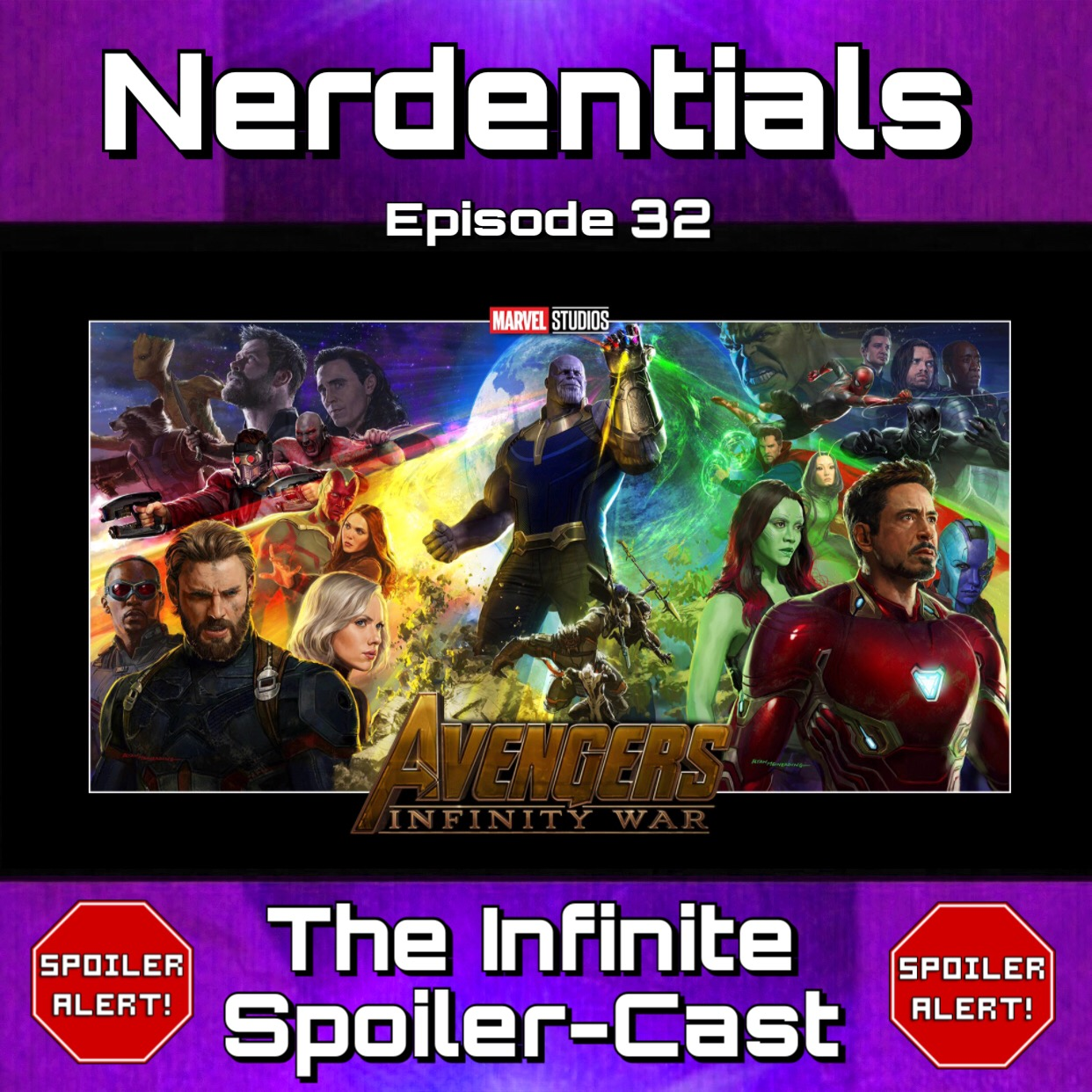 - Welcome to Nerdentials! Your weekly dose of the nerdy essentials. Covering Film, TV, Video Games and Comics. This week your 4 nerds, Joe, Matt, Nick and Lynn have all finally gone and seen the Marvel movie Avengers: Infinity War! WARNING!!! All the Spoilers in this one! If you haven't seen the Movie DO NOT WATCH!!!! You have been warned!