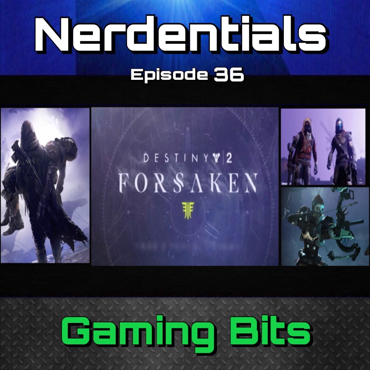 - Welcome to Nerdentials, your weekly dose of the nerdy essentials, covering film, Tv, Video Games and comics....This is the pilot episode for our new Destiny podcast and this week we dive into the reveal stream about the upcoming Fall expansion, Forsaken!