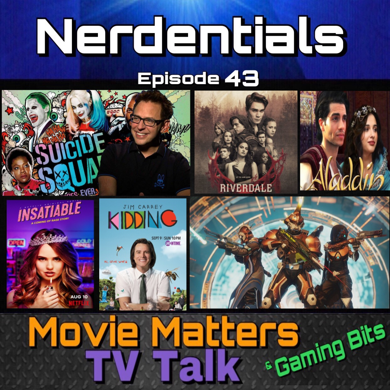 - Welcome to Nerdentials! Your weekly dose of the nerdy essentials. Covering Film, TV, Video Games and Comics.This week your hosts, Joe, Matt, Nick and Lynn kick things off with our thoughts on DC Warner Bros picking up James Gunn to write and maybe Direct the next Suicide Squad...Then shortly after Joe loses connection and the rest of the crew carry on without him by giving you a variety of topics!From Jim Carry's New SHOWTIME series Kidding to Disney's Live action adaptation of Aladdin. To Thoughts on Netflix's Insatiable and the first impressions of Riverdale Season 3. Then the guys finish things off with some current Destiny 2: Forsaken talk!