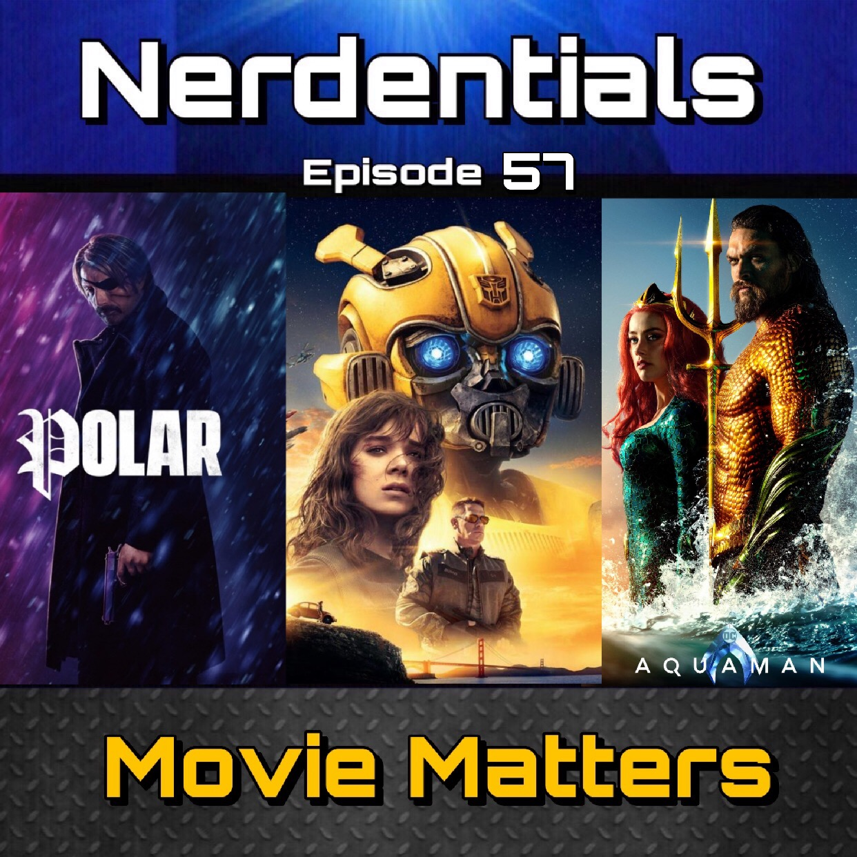 - Welcome to Nerdentials! Your weekly dose of the nerdy essentials. Covering Film, TV, Video Games and Comics.This week, your nerdy hosts Joe, Matt, Nick and Lynn Review a handful of recent films. Matt gives us his thoughts on Aquaman, Bumblebee and the Netflix Original Film,