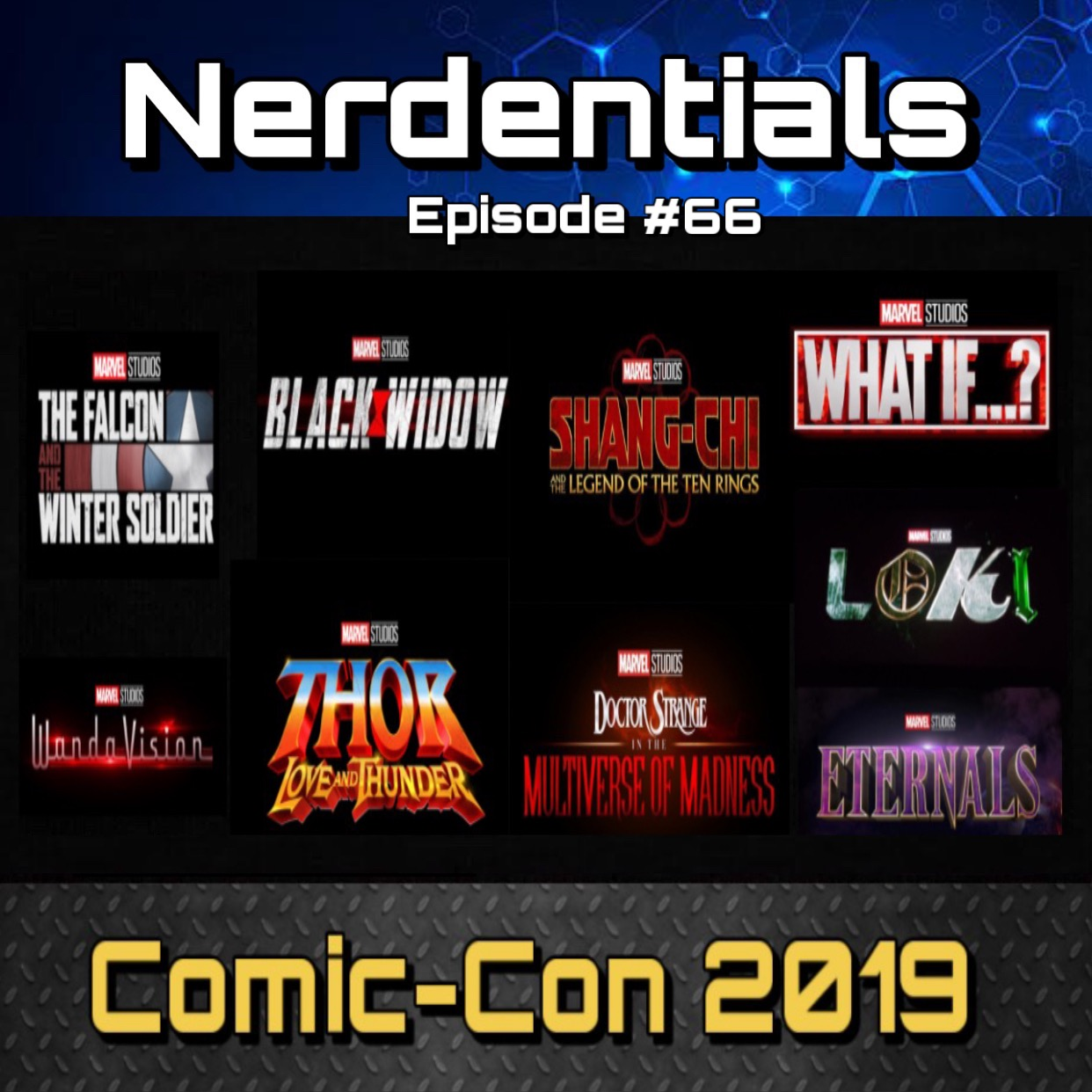- Welcome to Nerdentials! Your weekly dose of the nerdy essentials. Covering Film, TV, Video Games and Comics.This week your Nerd hosts, Joe, Matt and Nick cover everything Marvel that was announced from the San Diego Comic-Con!First a lively discussion ensues about whether or not we need the Disney + service to stay in the loop now that Kevin Fiege is managing the MCU films and TV series for phase 4!Then the nerds completely break down everything we know about the shows and movies announced for the next Marvel Phase!