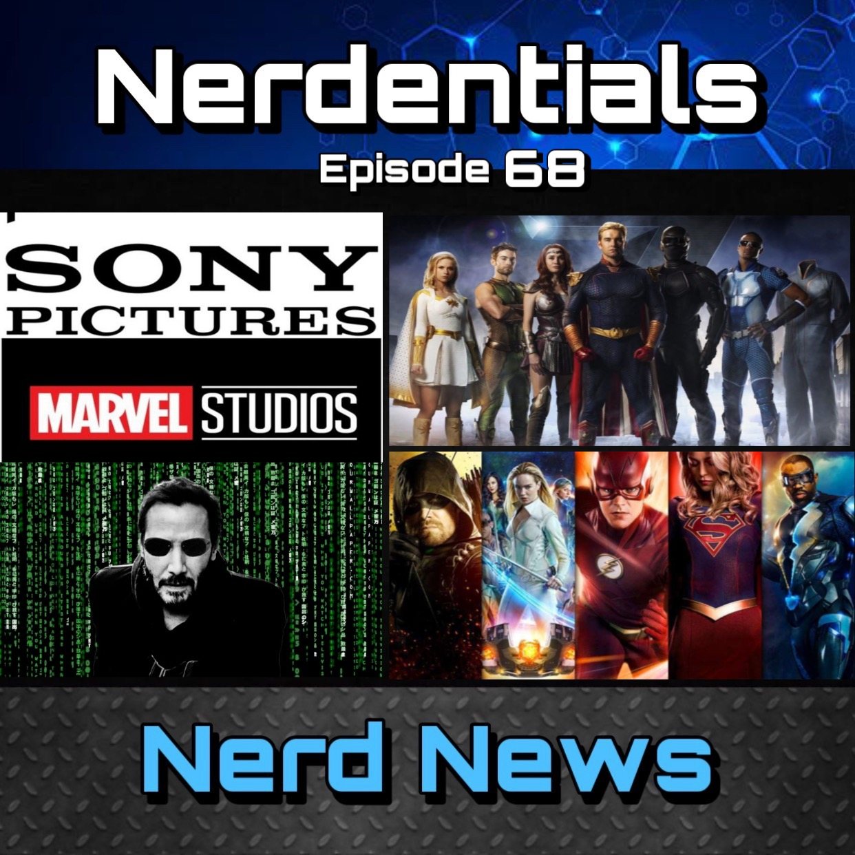 - Welcome to Nerdentials! Your weekly dose of the nerdy essentials. Covering Film, TV, Video Games and Comics.This week your nerds ran long and hard on this one! So check the time stamps below for easy navigation. Or listen to the whole thing!In Movie Matters your nerd hosts Joe, Nick and Lynn Dive into some casting news with The Black Knight joining The Eternals. Then a heavy discussion on Sony and Marvel splitting up the Spider-Man relation.Then Nick hits us with some Matrix 4 news and our thoughts and feelings on Rambo: Last Blood.Then Nick and Joe carry out the rest of the show with a breakdown on all you need to know with the CW crossover event known as Crisis on Infinite Earths. Then we finish with a spoiler free review of Amazon Prime's Original Series The Boys.Time Stamps:►Movie Matters: 6:43►Black Knight News 7:33►Sony/Marvel Split 17:30►The Matrix 4 47:10►Rambo: Last Blood 55:00►TV Talk 1:12:20►CW Crossover Event Breakdown 1:12:20►The Boys Season 1 Review 1:45:06