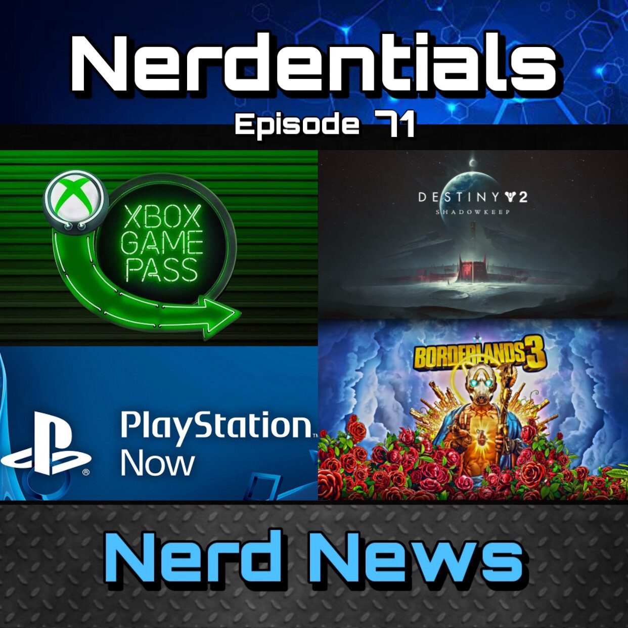 - Welcome to Nerdentials! Your weekly dose of the nerdy essentials. Covering Film, TV, Video Games and Comics.This week the nerds cover the changes Sony has made with its game streaming services to compete against others like Xbox's Game Pass.Then Lynn and Matt review and breakdown their thoughts on Borderlands 3.Then we go deep on the new Bungie released Destiny 2 expansion Shadowkeep! Enjoy!
