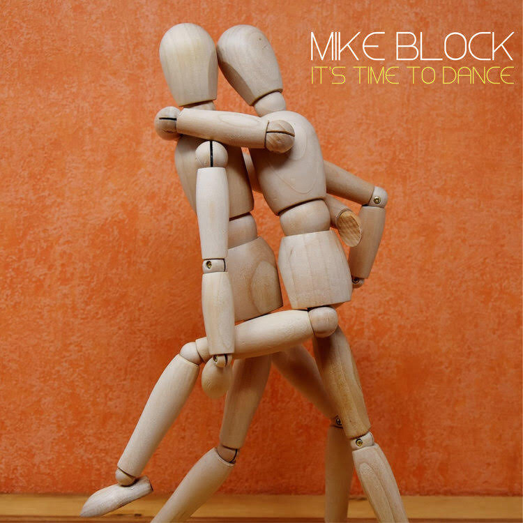 Mike Block | It's Time To Dance.jpg