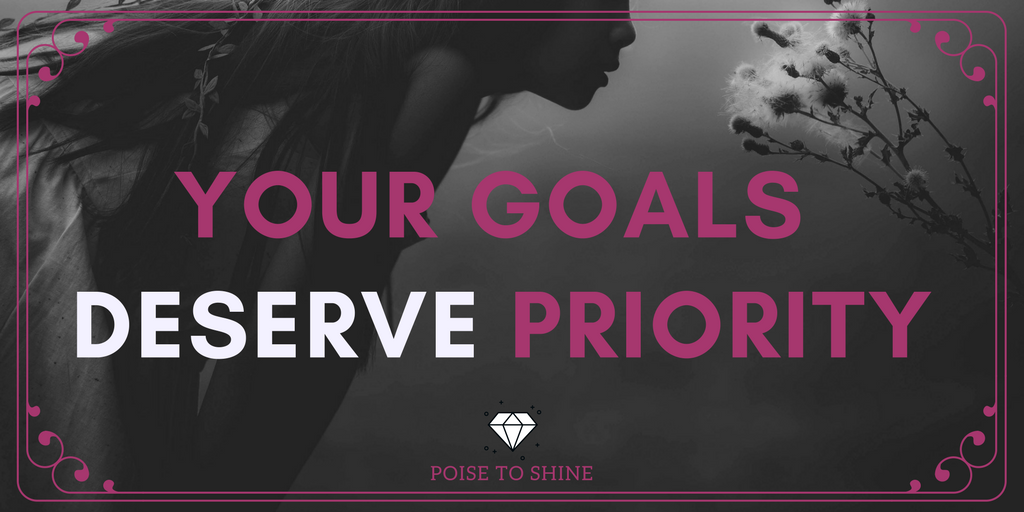 Empowered women know how to prioritise their goals to gain more time for what's important to them.