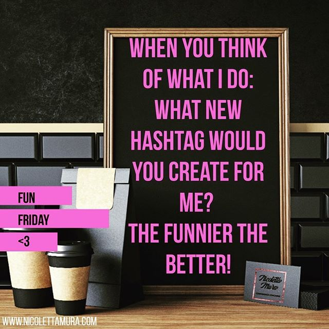 *CREATIVE PEEPS - ATTENTION PLEASE* When you think of what I do: what new hashtag would you create for me? The funnier, the better!! 😉😘 #confidencecoach #funfriday #justforfun