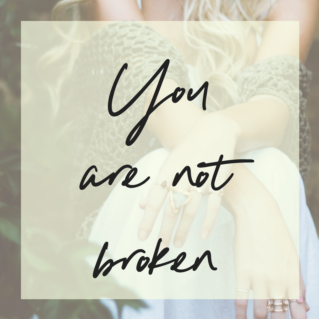 You are not broken.png