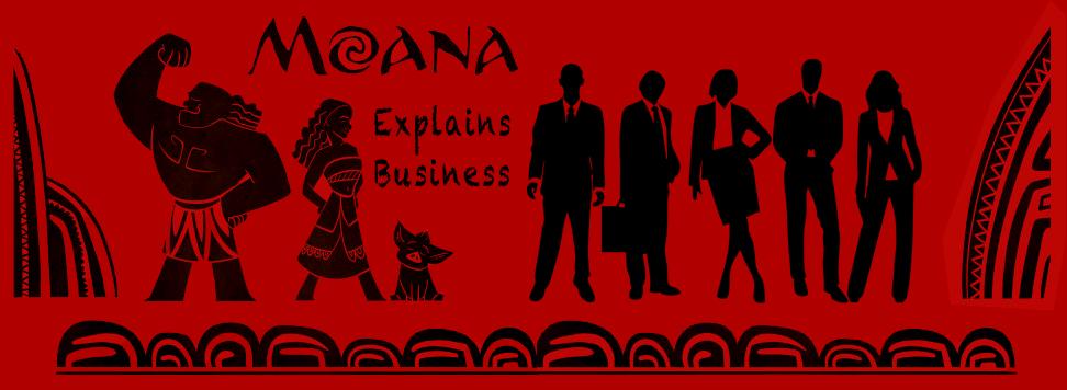 moana explains business.png