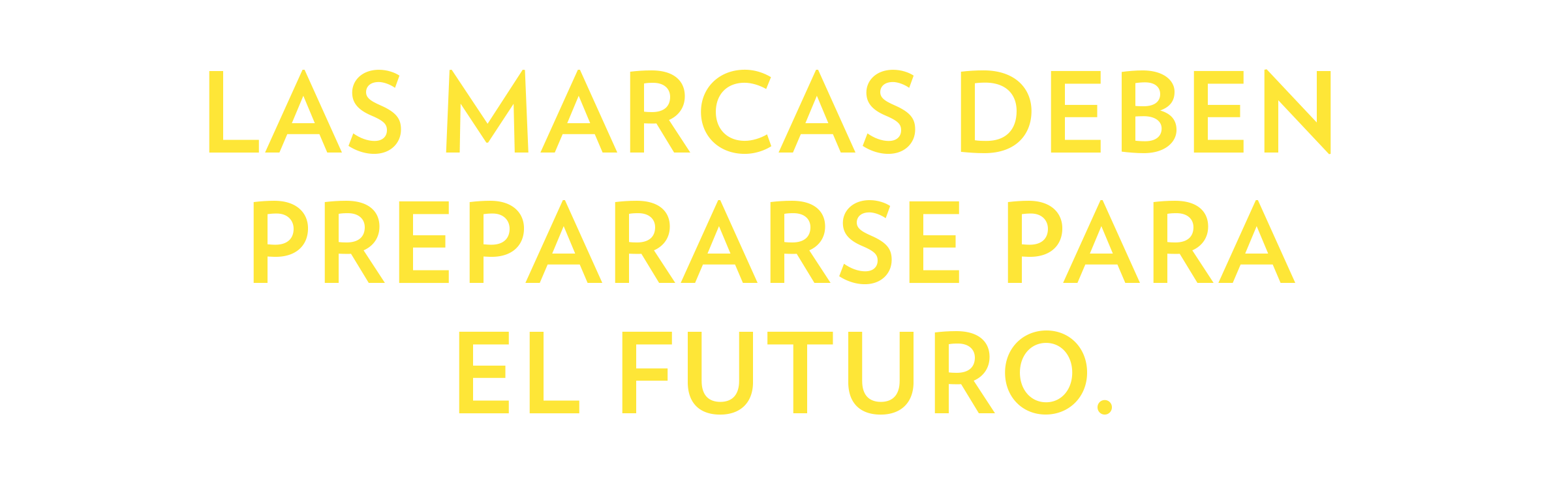 SPANISH - Brands Must Be Ready Now - V1.png
