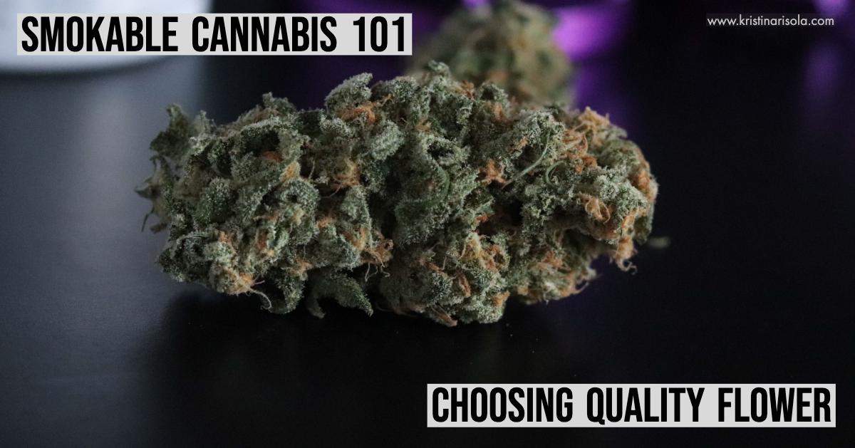 Smokable Cannabis 101: Choosing Quality Flower