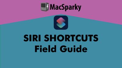 Siri Shortcuts Field Guide - Medium.png